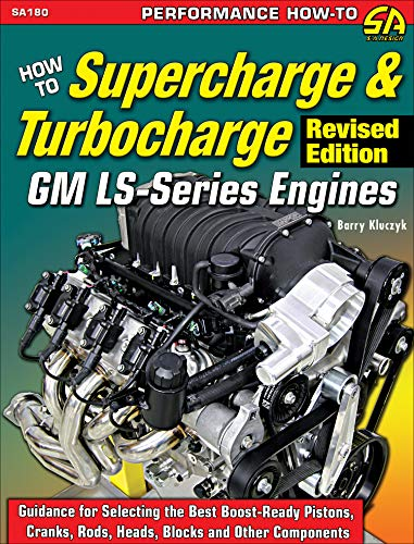 (How to Supercharge & Turbocharge GM LS-Series Engines - Revised Edition)