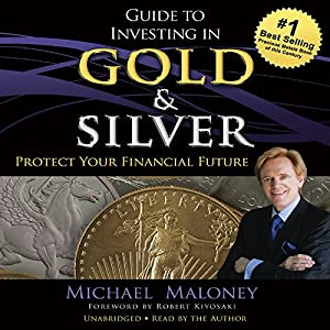 Guide to Investing in Gold and Silver Hörbuch
