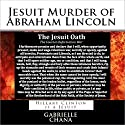 Jesuit Murder of Abraham Lincoln: Hillary Clinton is a Jesuit Audiobook by Gabrielle Chana, Gail Chord Schuler Narrated by Gail Chord Schuler