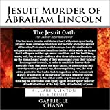 Jesuit Murder of Abraham Lincoln: Hillary Clinton is a Jesuit