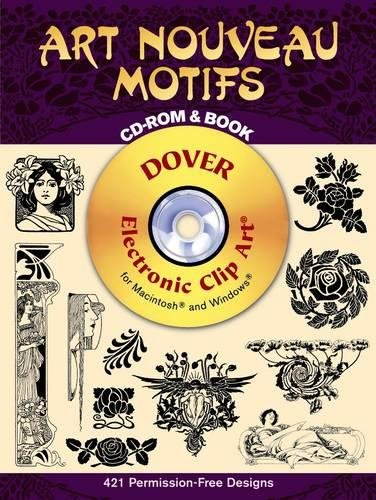 Art Nouveau Motifs CD-ROM and Book (Dover Electronic Clip ()