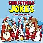 Christmas Jokes: Funny Christmas Jokes for Kids Hörbuch von Johnny B. Laughing Gesprochen von: Wes Super