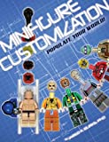 Minifigure Customization: Populate Your World!, Jared K. Burks, 1605490334