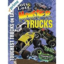 Lots and Lots of Monster Trucks - Toughest Monster Trucks On Earth!