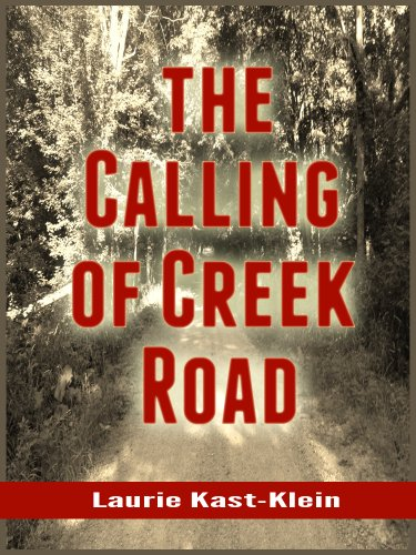 The Calling of Creek Road: Sutter's Home for Children by [Oliver, Laurie A.]
