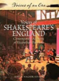 Voices of Shakespeare's England: Contemporary Accounts of Elizabethan Daily Life (Voices of an Era)