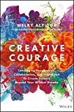 Creative Courage: Leveraging Imagination, Collaboration, and Innovation to Create Success Beyond Your Wildest Dreams