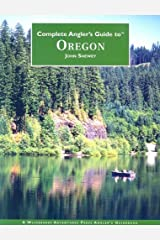 Complete Anglers Guide to Oregon by John Shewey (2007-03-19) Paperback