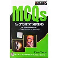 REFRESHER'S MCQ'S FOR OPTOMETRY STUDENTS (A SELF ASSESSMENT & RAPID REVISION OF OPTOMETRY)
