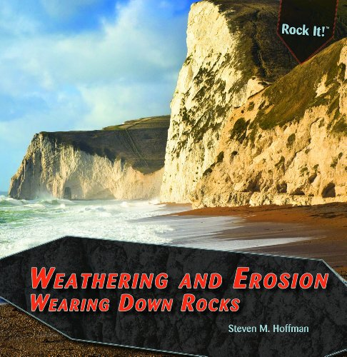Weathering And Erosion: Wearing Down Rocks (Rock It! (Paperback))
