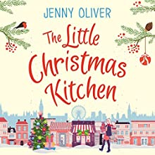 The Little Christmas Kitchen Audiobook by Jenny Oliver Narrated by Stephanie Racine