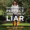 Everything Is Perfect When You're a Liar Audiobook by Kelly Oxford Narrated by Kelly Oxford