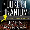 The Duke of Uranium Audiobook by John Barnes Narrated by James Fouhey