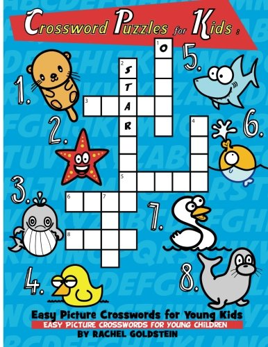 Crossword Puzzles for Kids : Easy Picture Crosswords for Young Kids: Easy Picture Crosswords for Young Children Crossword Puzzle Books For Kids
