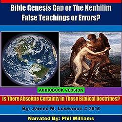 Bible Genesis Gap or The Nephilim False Teachings or Errors?