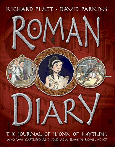 (Roman Diary: The Journal of Iliona of Mytilini: Captured and Sold as a Slave in Rome - AD 107)