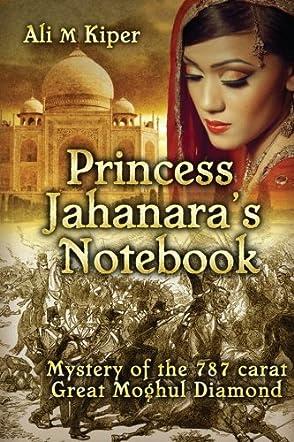Princess Jahanara's Notebook