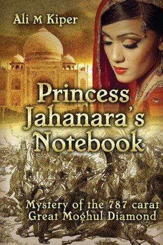 Book: Princess Jahanara's Notebook by Ali M Kiper