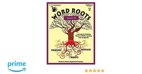 Word Roots Level 2: Cherie A. Plant: 9781601446725: Amazon.com: Books