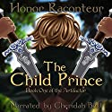 The Child Prince : The Artifactor, Book 1 Audiobook by Honor Raconteur Narrated by Cheridah Best