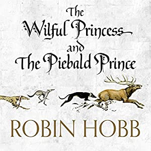 The Wilful Princess and the Piebald Prince Audiobook