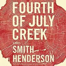 Fourth of July Creek: A Novel | Livre audio Auteur(s) : Smith Henderson Narrateur(s) : MacLeod Andrews, Jenna Lamia