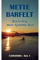 Borte bra, men hjemme best (FjordBris-serien Book 1) (Norwegian Edition) Kindle Edition