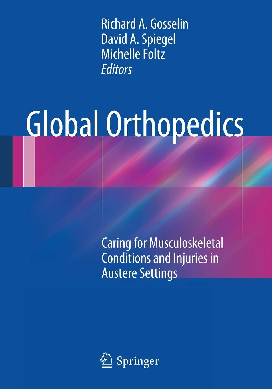 Global Orthopedics: Caring for Musculoskeletal Conditions and Injuries in Austere Settings by Springer
