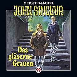 Das gläserne Grauen (John Sinclair 99)