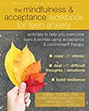img - for The Mindfulness and Acceptance Workbook for Teen Anxiety: Activities to Help You Overcome Fears and Worries Using Acceptance and Commitment Therapy book / textbook / text book