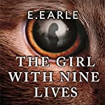 The Girl with Nine Lives: The Adventures of Benedict and Blackwell | E. Earle