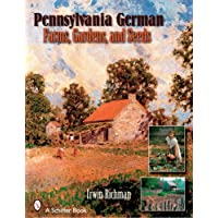 Pennsylvania German Farms, Gardens, and Seeds