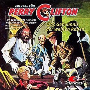 Das Geheimnis der weißen Raben (Perry Clifton 3) Hörspiel