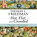 Hot, Flat, and Crowded: Why We Need a Green Revolution - and How It Can Renew America Audiobook by Thomas L. Friedman Narrated by Oliver Wyman
