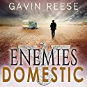 Enemies Domestic: An Alex Landon Thriller, Book 1 Audiobook by Gavin Reese Narrated by Stephen Floyd
