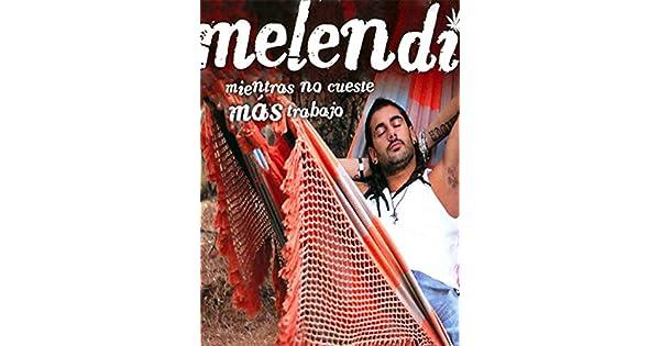 Amazoncouk Watch Melendi Mientras No Cueste Mas Tabajo Prime