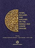 Avars, Bulgars and Magyars on the Middle and Lower Danube : Proceedings of the Bulgarian-Hungarian Meeting, Sofia, May 27-28 2009, , 9639911550