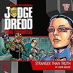 Judge Dredd - Crime Chronicles - Stranger Than Truth | David Bishop