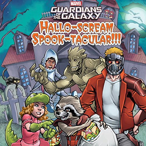 Guardians of the Galaxy Hallo-scream Spook-tacular!!! (Marvel Storybook -