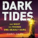 Dark Tides Audiobook by Chris Ewan Narrated by Alex Tregear