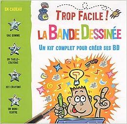 Amazon Fr Trop Facile La Bande Dessinee Un Kit Complet