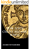 How Jesus Christ Became White