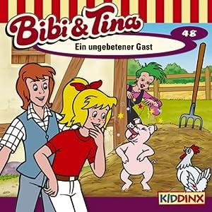 Ein ungebetener Gast (Bibi und Tina 48) Hörspiel