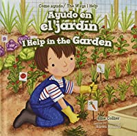 Ayudo En El Jardin/ I Help in the Garden