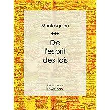 De l'esprit des lois (French Edition)