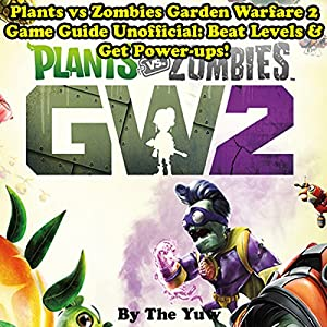 Plants vs. Zombies Garden Warfare 2 Audiobook