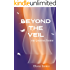 Beyond the Veil: Our Journey Home