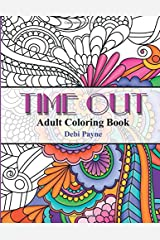 Time Out: Adult Coloring Book Paperback