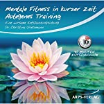 Autogenes-Training: Eine wirksame Entspannungsübung (Mentale Fitness in kurzer Zeit) | Christina Wiesemann