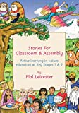 Stories for Classroom and Assembly, Mal Leicester, 0415286999